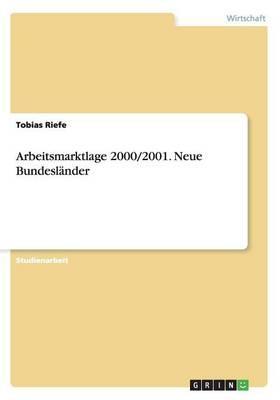 Arbeitsmarktlage 2000/2001. Neue Bundesländer