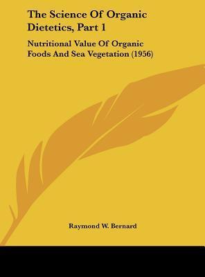 The Science of Organic Dietetics, Part 1