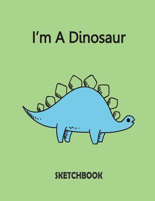 I'm A Dinosaur Sketchbook