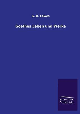 Goethes Leben und We...