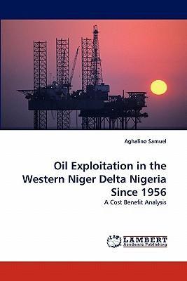 Oil Exploitation in the Western Niger Delta Nigeria Since 1956