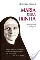 Maria della Trinità. Dall'angoscia alla pace
