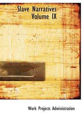 Slave Narratives Volume IX