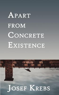 Apart from Concrete Existence