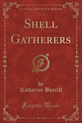 Shell Gatherers (Classic Reprint)