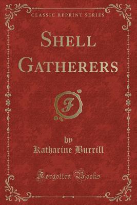 Shell Gatherers (Classic Reprint)