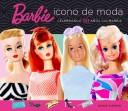 Barbie, icono de moda/ Barbie All Dolled Up