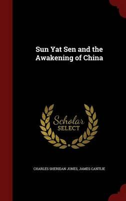 Sun Yat Sen and the Awakening of China