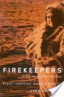 Firekeepers of the Twenty-First Century