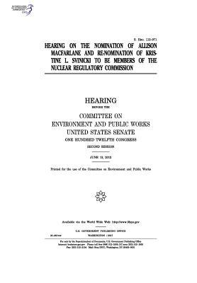 Hearing on the Nomination of Allison Macfarlane and Re-nomination of Kristine L. Svinicki to Be Members of the Nuclear Regulatory Commission