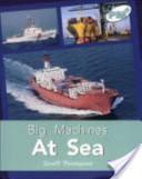 Big Machines at Sea