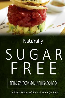 Naturally Sugar Free Fish / Seafood and Munchies Cookbook