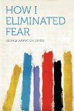 How I Eliminated Fear