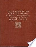 The Late Bronze and Early Iron Ages of Central Transjordan, the Baqʻah Valley Project, 1977-1981