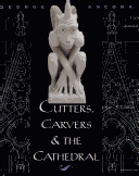 Cutters, Carvers & the Cathedral