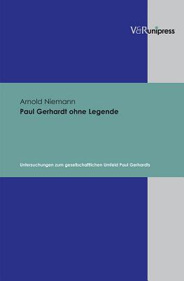 Paul Gerhardt ohne Legende