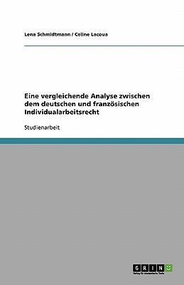Eine vergleichende Analyse zwischen dem deutschen und französischen Individualarbeitsrecht