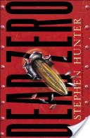 "Stephen Hunter: ""Dead Zero"""