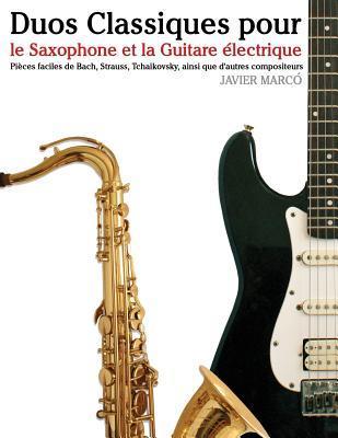 Duos Classiques Pour Le Saxophone Et La Guitare Électrique