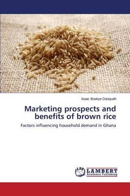 Marketing prospects and benefits of brown rice