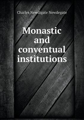 Monastic and Conventual Institutions
