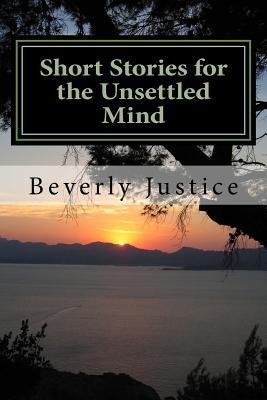 Short Stories for the Unsettled Mind
