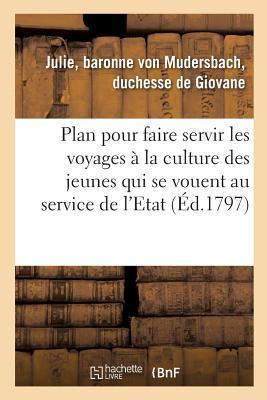 Plan pour Faire Servir les Voyages a la Culture des Jeunes Gens Qui Se Vouent au Service de l'Etat
