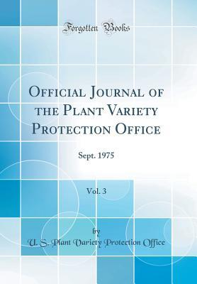 Official Journal of the Plant Variety Protection Office, Vol. 3