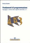Fondamenti di programmazione. Linguaggio C, strutture dati, algoritmi elementari, C
