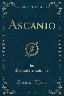 Ascanio (Classic Reprint)