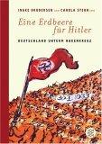 Eine Erdbeere fuer Hitler. Deutschland unterm Hakenkreuz