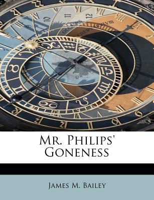 Mr. Philips' Goneness