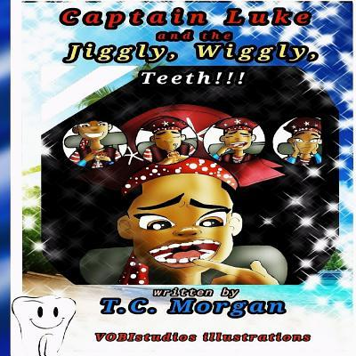 Captain Luke and the Jiggly, Wiggly, Teeth!!!