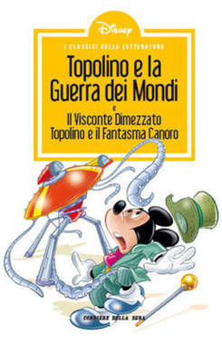 Topolino e la Guerra dei Mondi; Il Visconte dimezzato; Topolino e il Fantasma Canoro