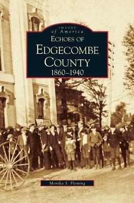 Echoes of Edgecombe ...