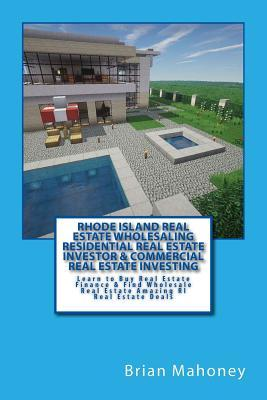 Rhode Island Real Estate Wholesaling Residential Real Estate Investor & Commercial Real Estate Investing