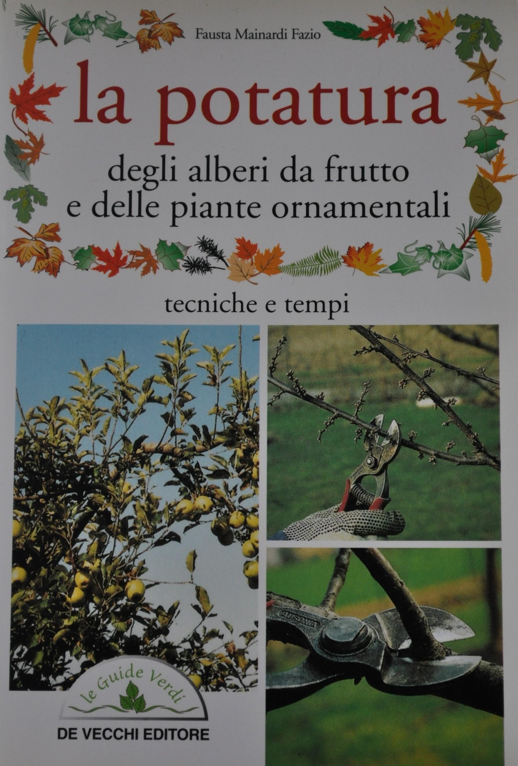 La potatura degli alberi da frutto e delle piante ornamentali
