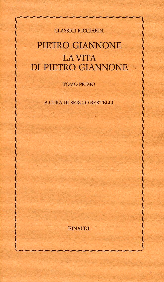 La vita di Pietro Giannone - Tomo primo