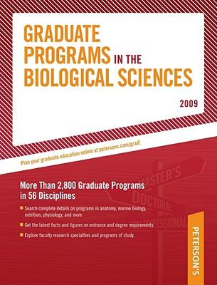 Peterson's Graduate Programs in the Biological Sciences 2009