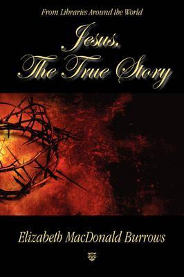 Jesus, the True Story