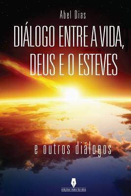 Diálogo entre a vida, Deus e o Esteves
