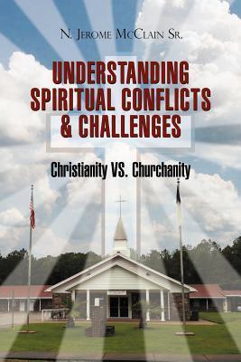 The Understanding of Spiritual Conflicts & Challenges