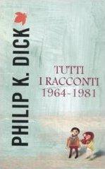 Tutti i racconti 1964-1981