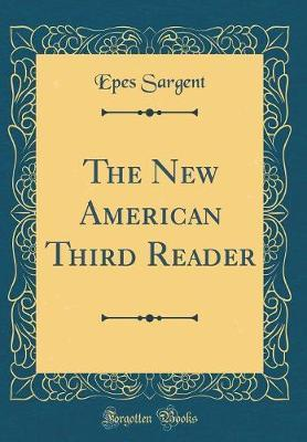 The New American Third Reader (Classic Reprint)
