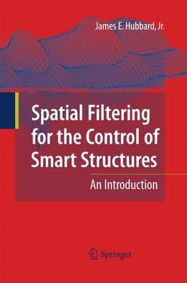 Spatial Filtering for the Control of Smart Structures