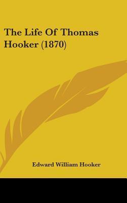 The Life of Thomas Hooker (1870)