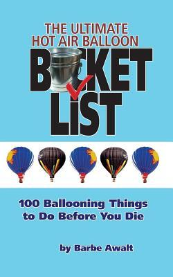 The Ultimate Hot Air Balloon Bucket List