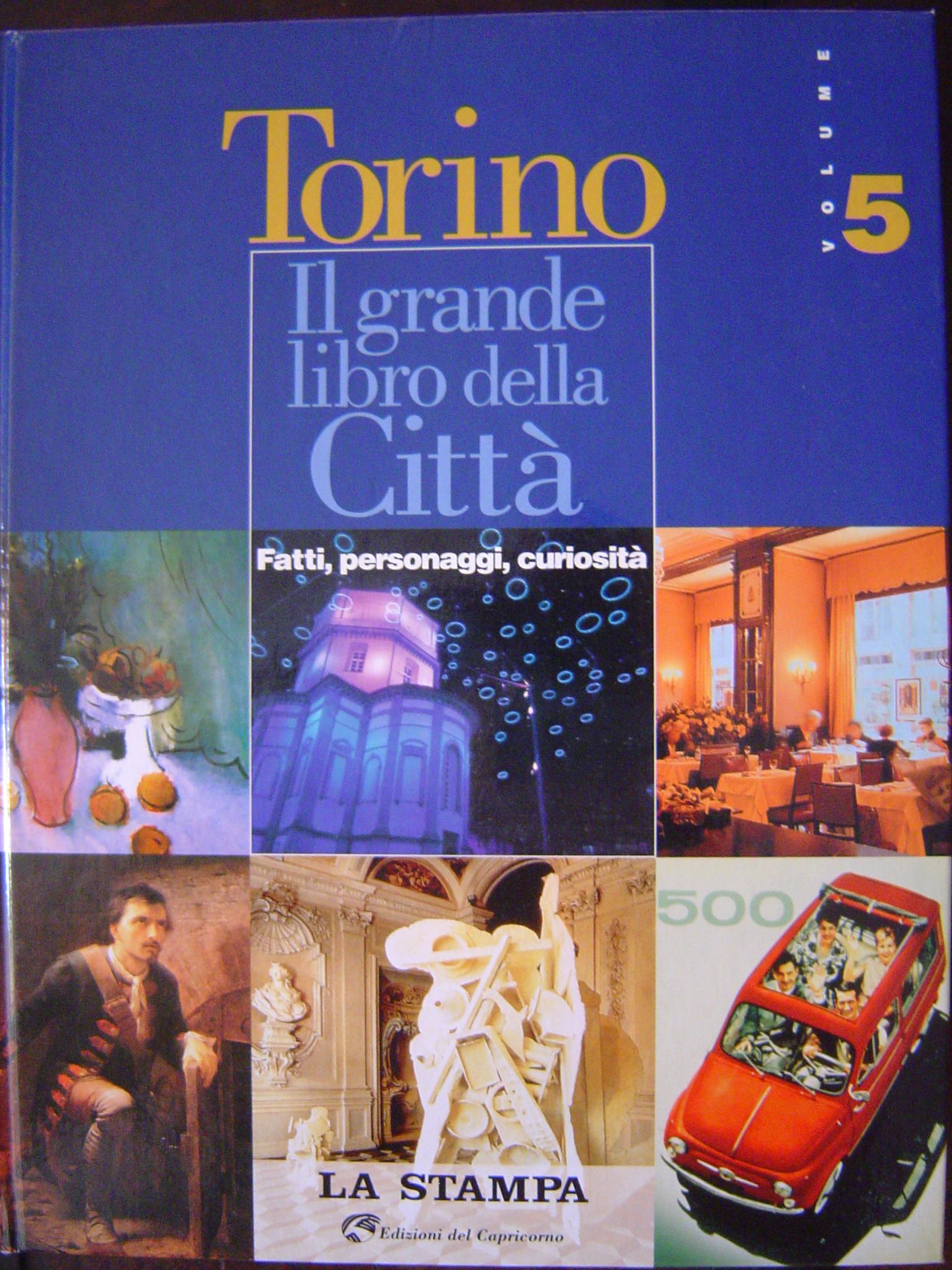 Torino il grande libro della città: Fatti, personaggi, curiosità - Vol. 5