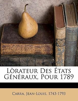 Lorateur Des Etats Generaux, Pour 1789