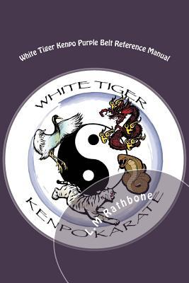 White Tiger Kenpo Purple Belt Quick Reference Manual